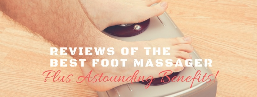 Top 9 Very best Foot Massagers For the Achy Feet